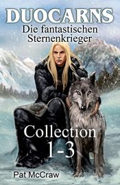 book cover of Duocarns  - Die fantastischen Sternenkrieger: Collection 1-3 by Pat McCraw