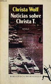 book cover of Noticias sobre Christa T by Christa Wolf