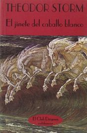 book cover of El jinete del caballo blanco by Theodor Storm