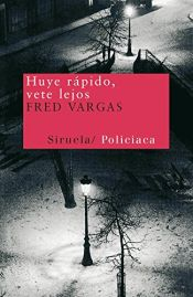 book cover of Huye rapido, vete lejos by Fred Vargas