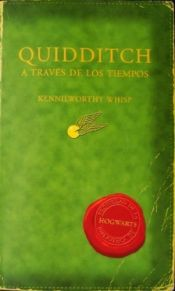 book cover of Quidditch a través de los tiempos by J. K. Rowling