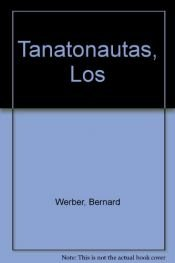 book cover of Los tanatonautas by Bernard Werber