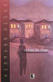 book cover of O Lobo da Estepe by Hermann Hesse