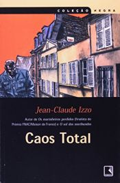 book cover of Caos Total by Jean-Claude Izzo