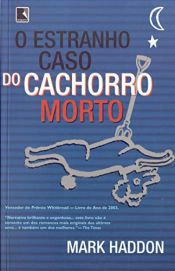 book cover of Estranho Caso do Cachorro Morto, O by Mark Haddon