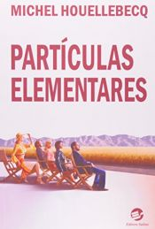 book cover of Particulas Elementares by Michel Houellebecq