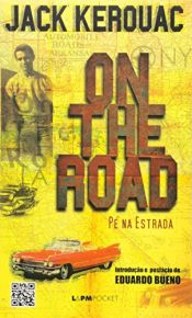 book cover of On the Road – Pé na Estrada by Jack Kerouac