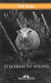 book cover of Homem do Avesso, O by Fred Vargas