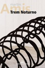 book cover of Trem Noturno by Martin Amis