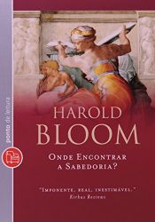 book cover of Onde encontrar a sabedoria? by Harold Bloom
