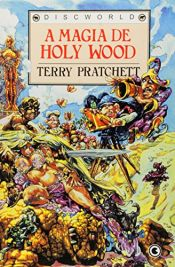 book cover of A Magia de Holy Wood by Terry Pratchett