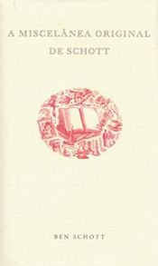 book cover of A Miscelânia Original de Schott by Ben Schott