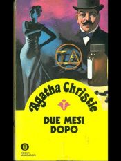 book cover of Due mesi dopo by Agatha Christie