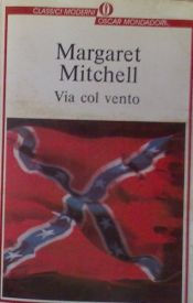 book cover of Via col vento by Margaret Mitchell