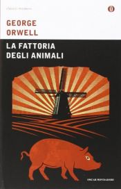 book cover of La fattoria degli animali by George Orwell