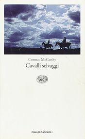 book cover of Cavalli selvaggi by Cormac McCarthy