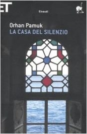 book cover of La casa del silenzio by Orhan Pamuk