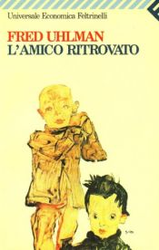 book cover of L'amico ritrovato by Arthur Koestler|Fred Uhlman