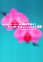 book cover of Novelle orientali by Marguerite Yourcenar