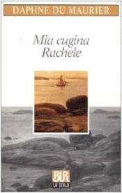 book cover of Mia cugina Rachele by Daphne du Maurier