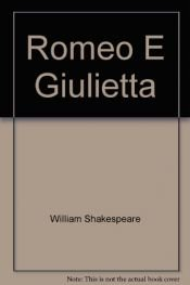 book cover of Romeo e Giulietta by William Shakespeare
