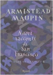 book cover of Nuovi racconti di San Francisco: Tales of the city 2 by Armistead Maupin