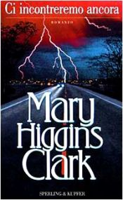 book cover of Ci incontreremo ancora by Mary Higgins Clark