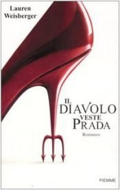 book cover of Il diavolo veste Prada by Lauren Weisberger