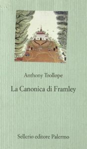 book cover of La canonica di Framley by Anthony Trollope