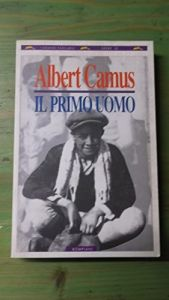 book cover of Il primo uomo by Albert Camus