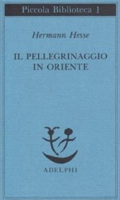 book cover of Il pellegrinaggio in Oriente by Hermann Hesse