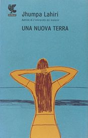 book cover of Una nuova terra by Jhumpa Lahiri