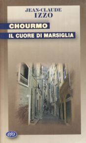 book cover of Chourmo. Il cuore di Marsiglia by Jean-Claude Izzo