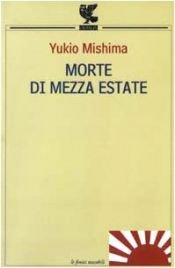 book cover of Morte di mezza estate e altri racconti by Yukio Mishima
