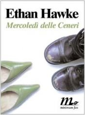 book cover of Mercoledì delle ceneri by Ethan Hawke