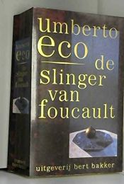 book cover of De slinger van Foucault by Umberto Eco