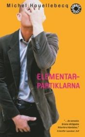 book cover of Elementarpartiklarna by Michel Houellebecq