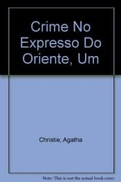 book cover of Um Crime no Expresso do Oriente by Agatha Christie