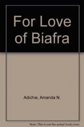 book cover of For Love of Biafra by Amanda N. Adichie