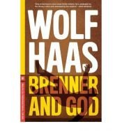 book cover of Brenner and God by Wolf Haas
