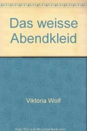 book cover of Das weisse Abendkleid by Viktoria Wolf