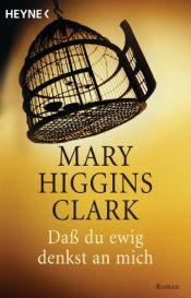 book cover of Daß Du ewig denkst an mich by Mary Higgins Clark