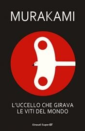 book cover of L'uccello che girava le viti del mondo by Haruki Murakami