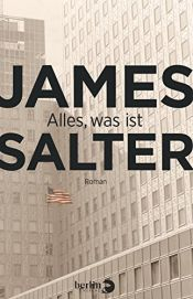 book cover of Alles, was ist: Roman by James Salter