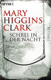book cover of Schrei in der Nacht - A Cry in the Night by Mary Higgins Clark