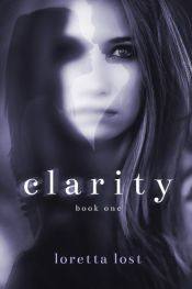 book cover of Clarity by Loretta Lost