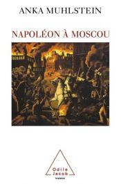 book cover of Napoléon à Moscou by Anka Muhlstein
