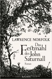 book cover of Das Festmahl des John Saturnall: Roman von Lawrence Norfolk ( 12. November 2012 ) by unknown author