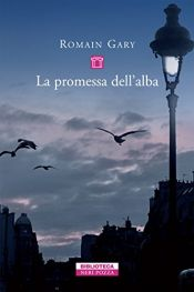 book cover of La promessa dell'alba by Romain Gary