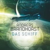 book cover of Das Schiff by Andreas Brandhorst